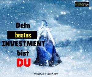 dein bestes investment