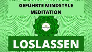 GEFÜHRTE MINDSTYLE MEDITATION