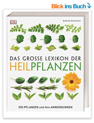 Heilkräuter Liste Buch - Das große Lexikon der Heilpflanzen 550 Pflanzen und ihre Anwendungen