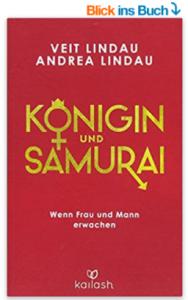 Königin und Samurai, Wenn Frau und Mann erwachen von Veit Lindau